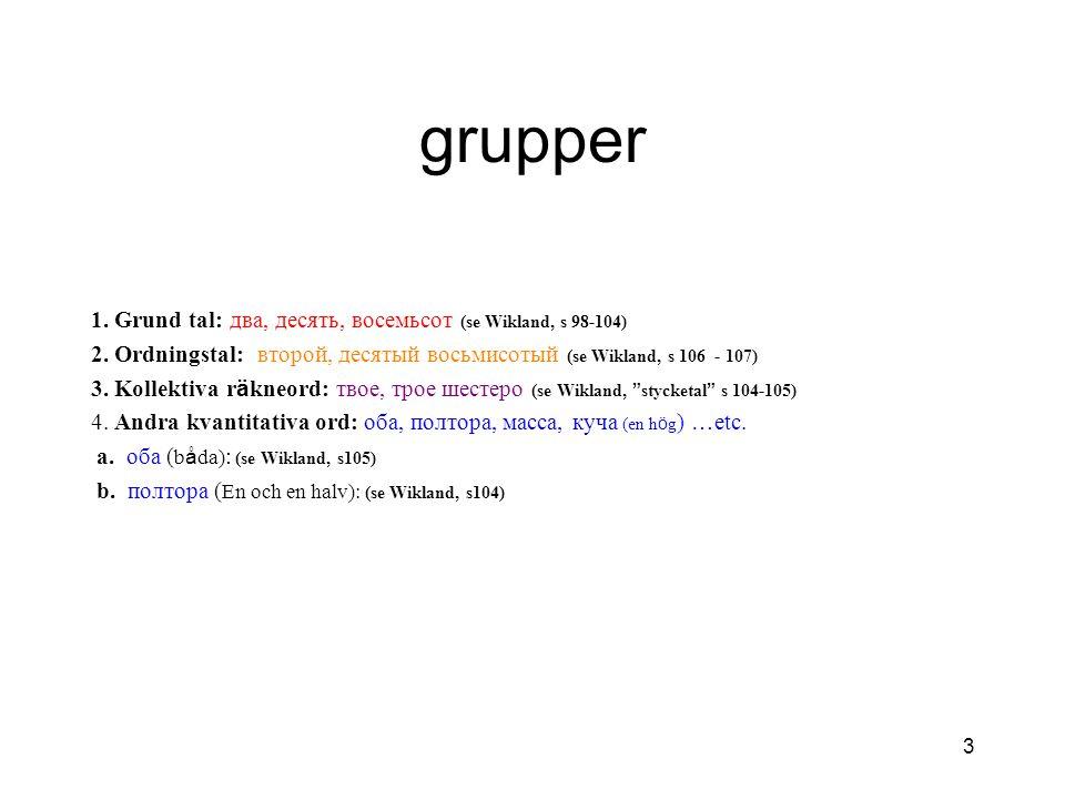 grupper 1. Grund tal: два, десять, восемьсот (se Wikland, s 98-104)