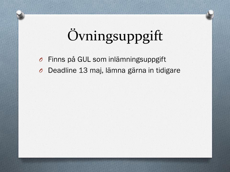 Övningsuppgift Finns på GUL som inlämningsuppgift
