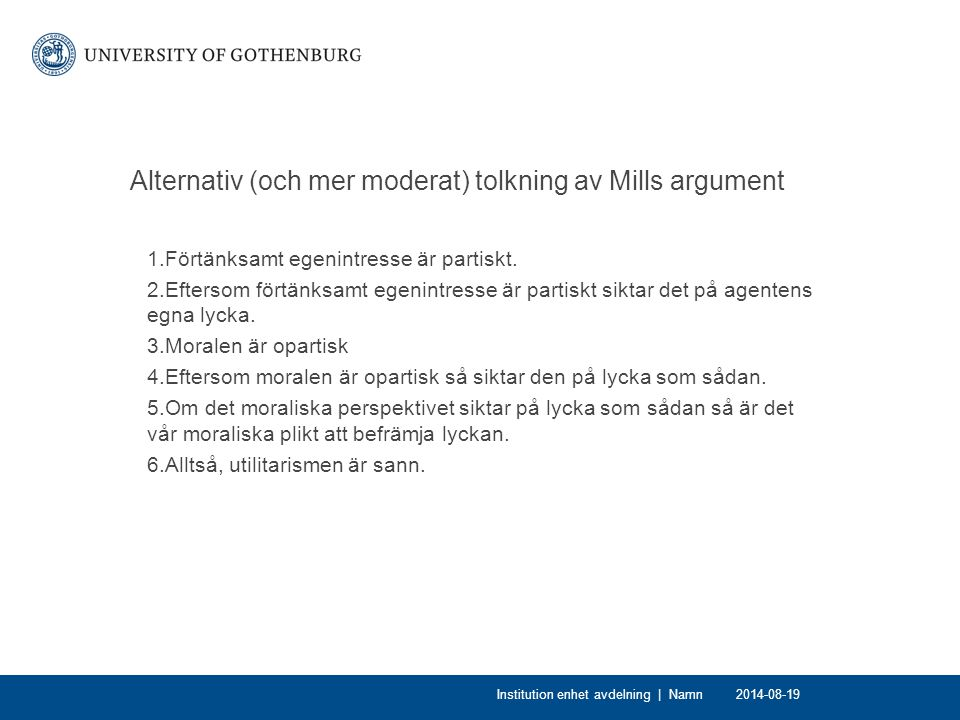 Alternativ (och mer moderat) tolkning av Mills argument