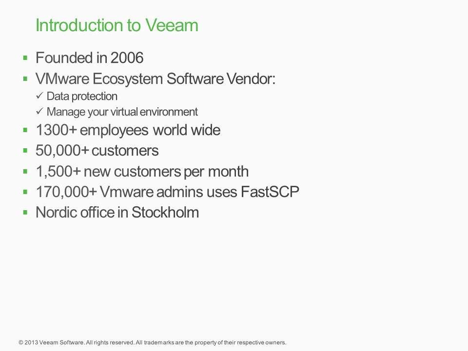 Introduction to Veeam Founded in 2006