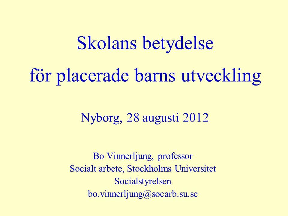 Skolans betydelse för placerade barns utveckling Nyborg, 28 augusti 2012