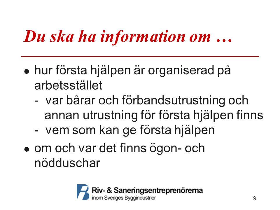 Du ska ha information om …