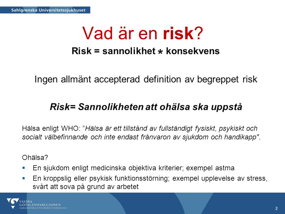 Vad är en risk Risk = sannolikhet * konsekvens