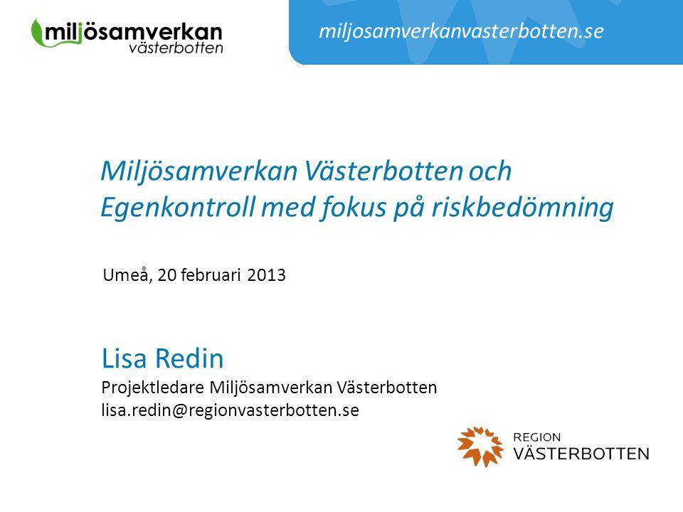 miljosamverkanvasterbotten.se Miljösamverkan Västerbotten och Egenkontroll med fokus på riskbedömning.