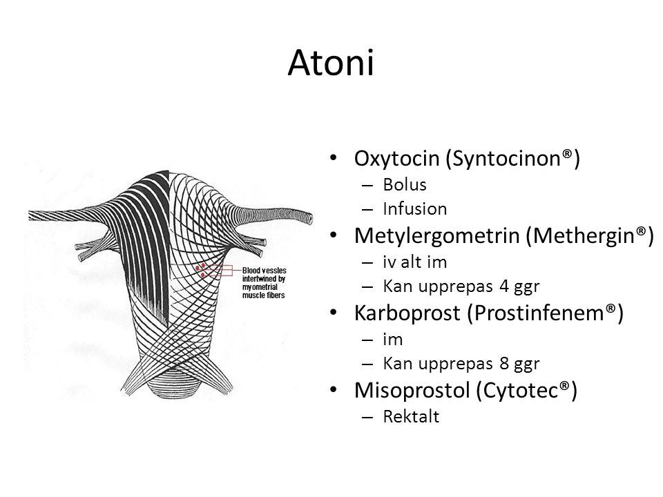 Atoni Oxytocin (Syntocinon®) Metylergometrin (Methergin®)