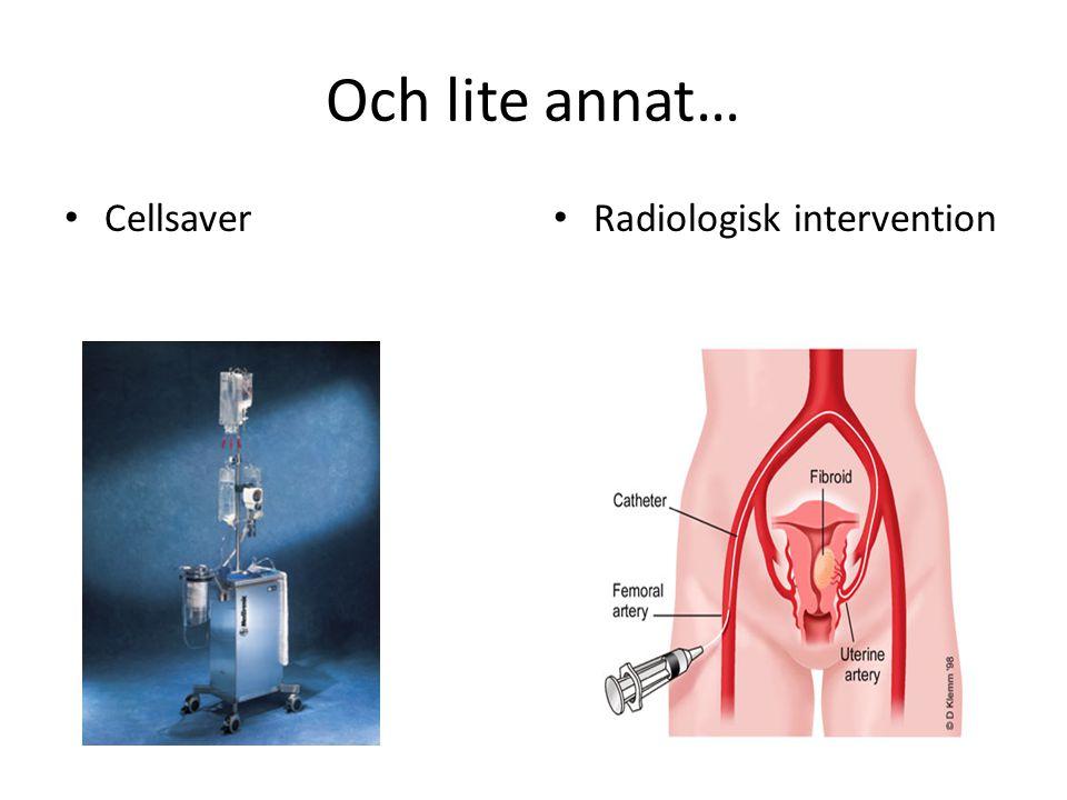 Och lite annat… Cellsaver Radiologisk intervention
