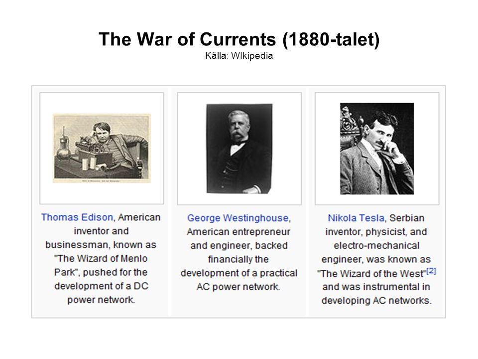 The War of Currents (1880-talet) Källa: WIkipedia