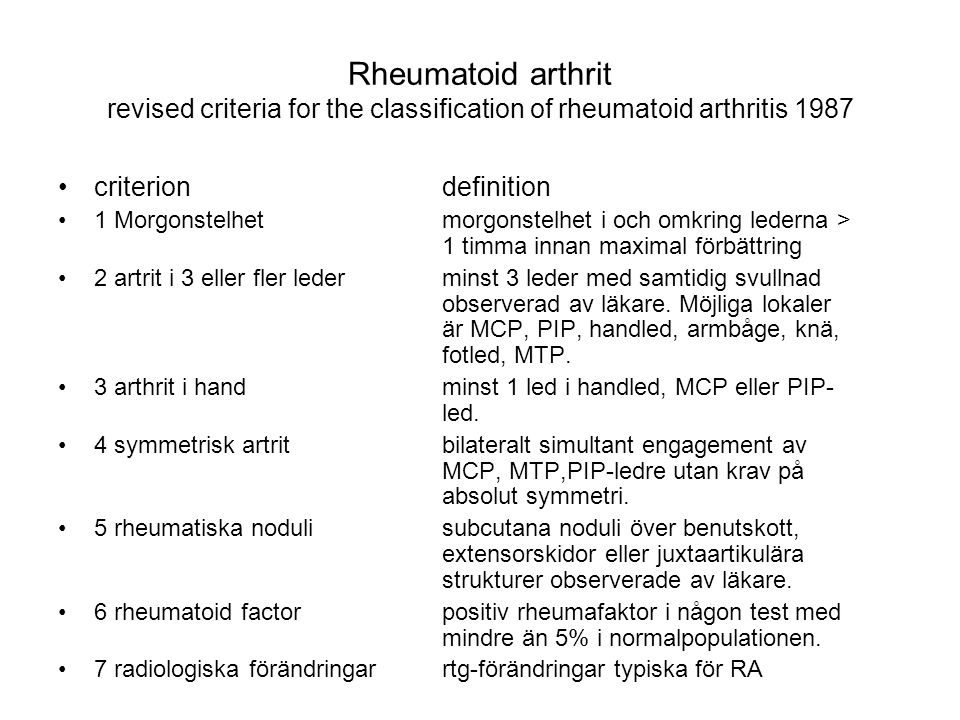 Rheumatoid arthrit revised criteria for the classification of rheumatoid arthritis 1987