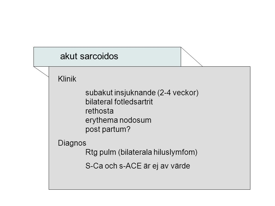 akut sarcoidos Klinik.