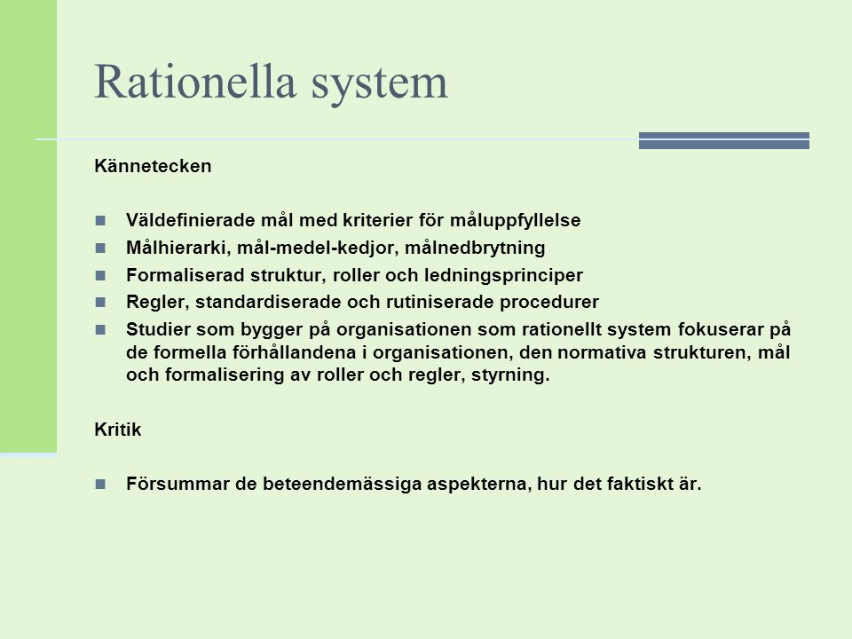 Rationella system Kännetecken
