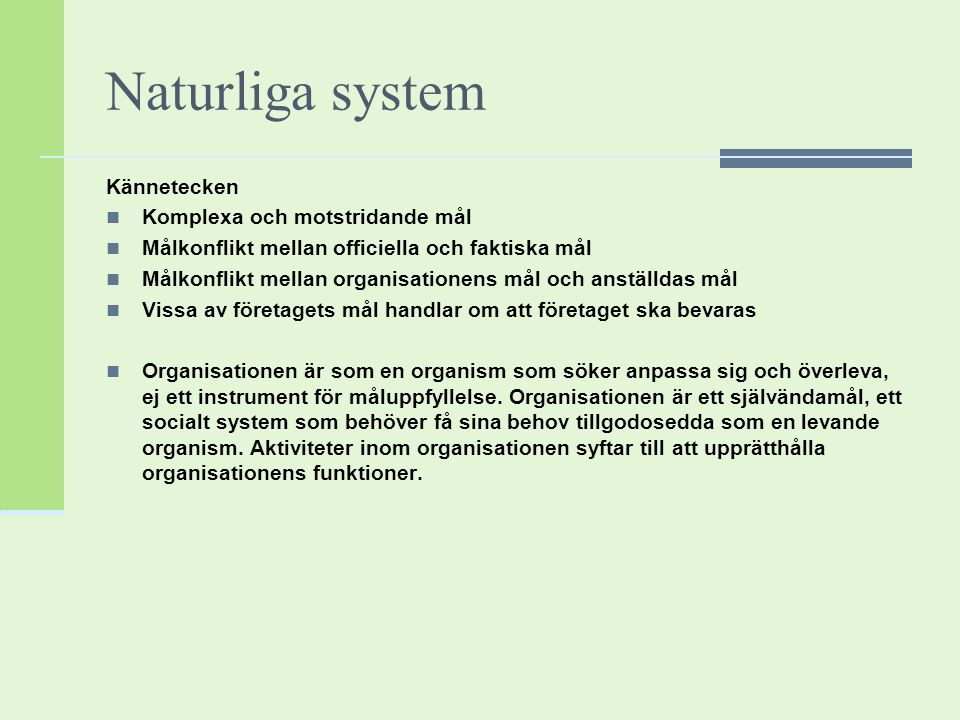 Naturliga system Kännetecken Komplexa och motstridande mål