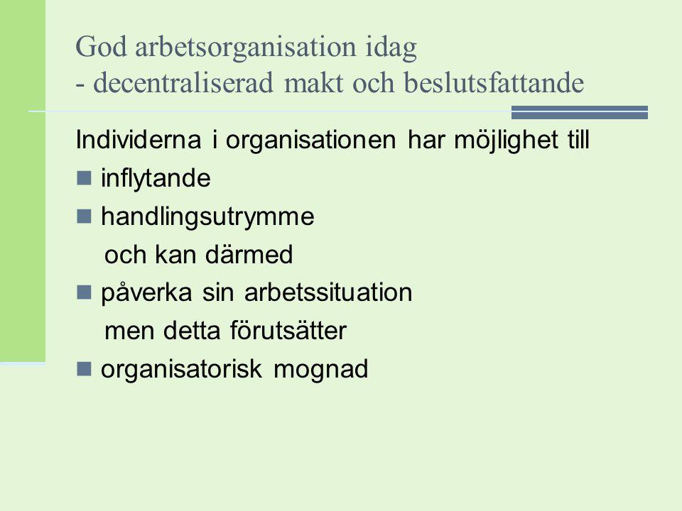 God arbetsorganisation idag - decentraliserad makt och beslutsfattande