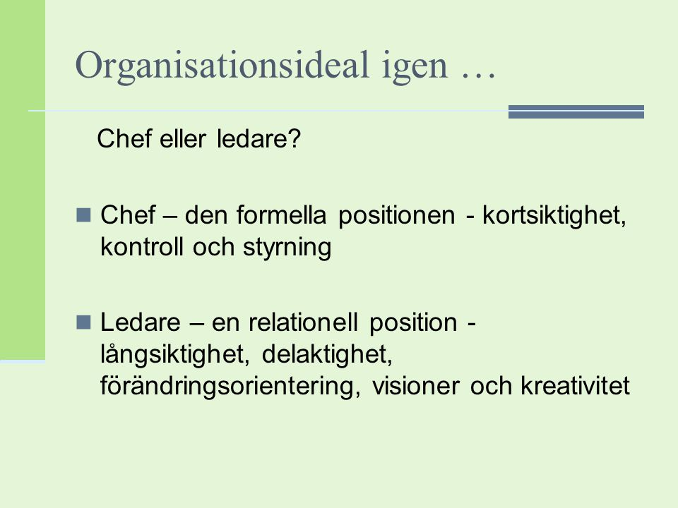 Organisationsideal igen …