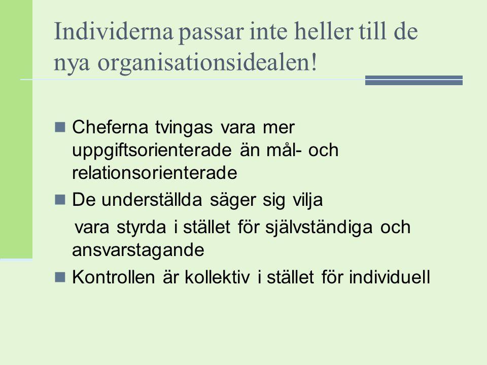 Individerna passar inte heller till de nya organisationsidealen!