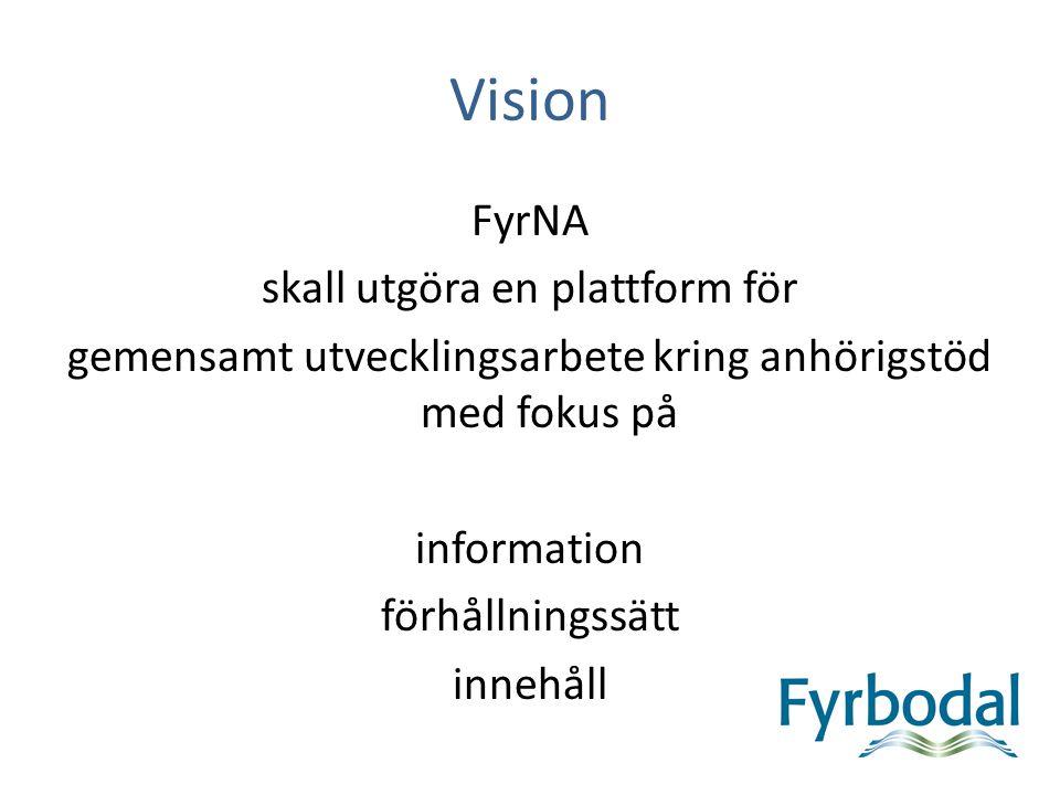 Vision FyrNA skall utgöra en plattform för