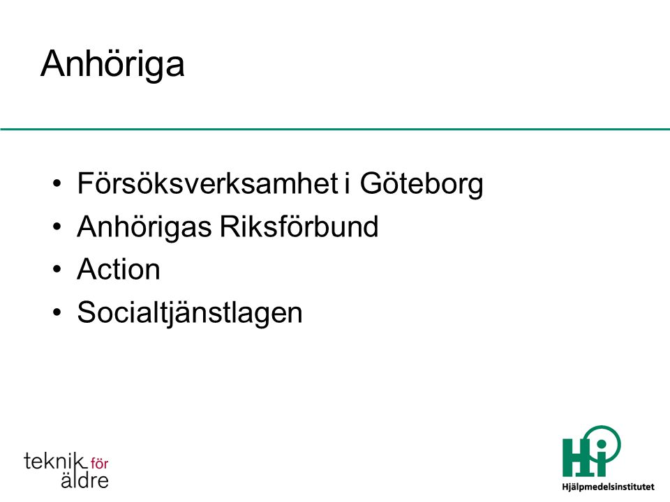 Anhöriga Försöksverksamhet i Göteborg Anhörigas Riksförbund Action