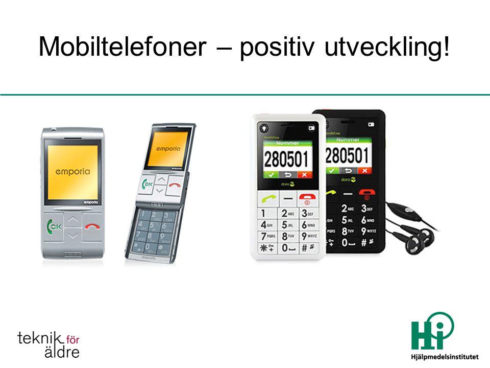 Mobiltelefoner – positiv utveckling!