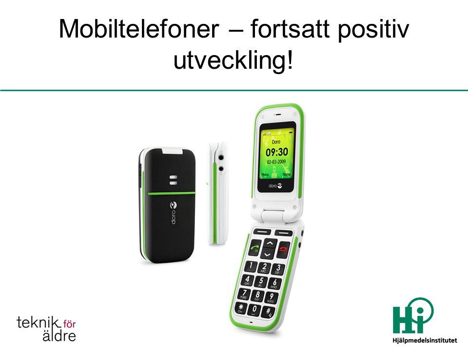 Mobiltelefoner – fortsatt positiv utveckling!