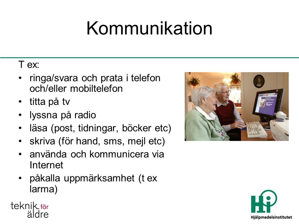 Kommunikation T ex: ringa/svara och prata i telefon och/eller mobiltelefon. titta på tv. lyssna på radio.