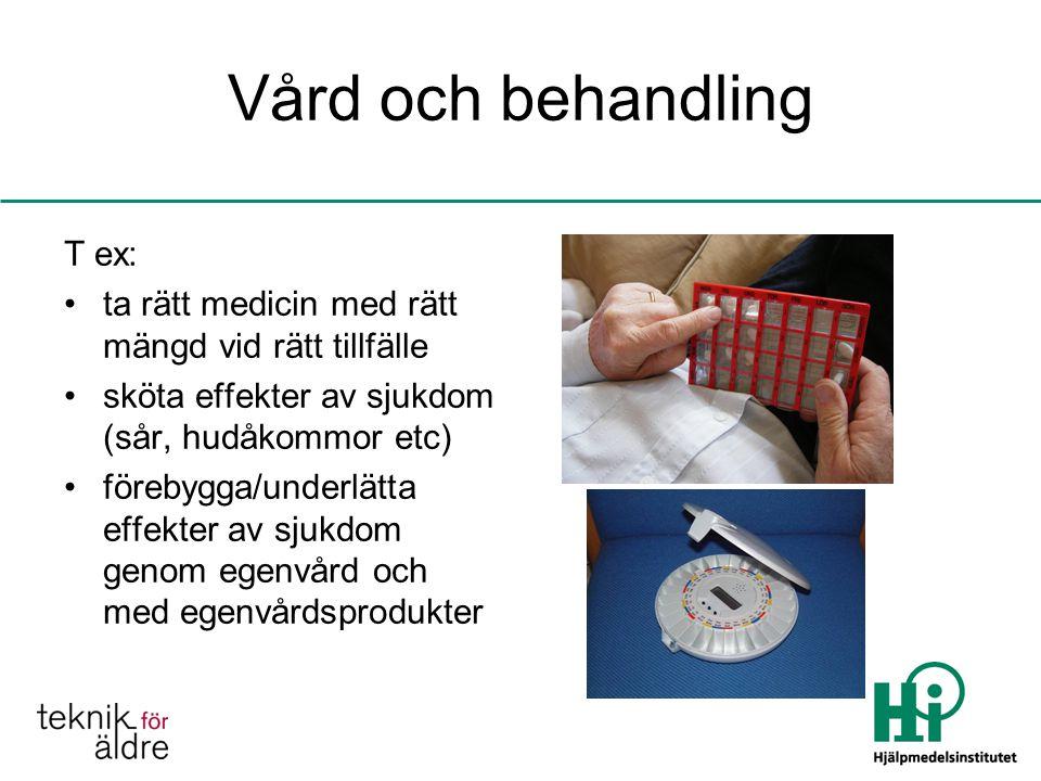 Vård och behandling T ex: