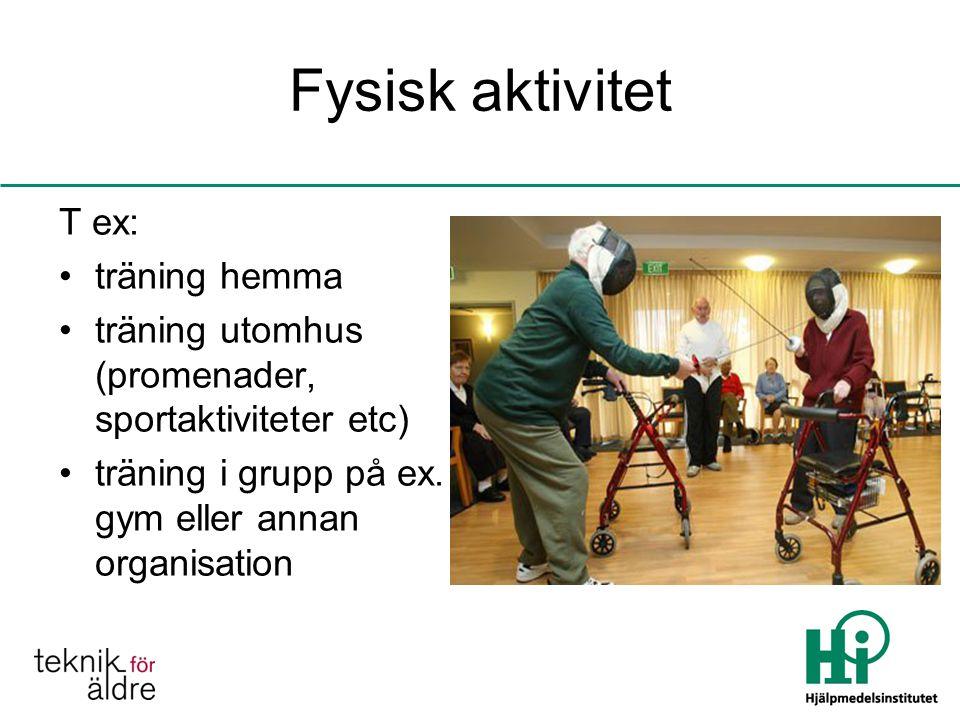 Fysisk aktivitet T ex: träning hemma