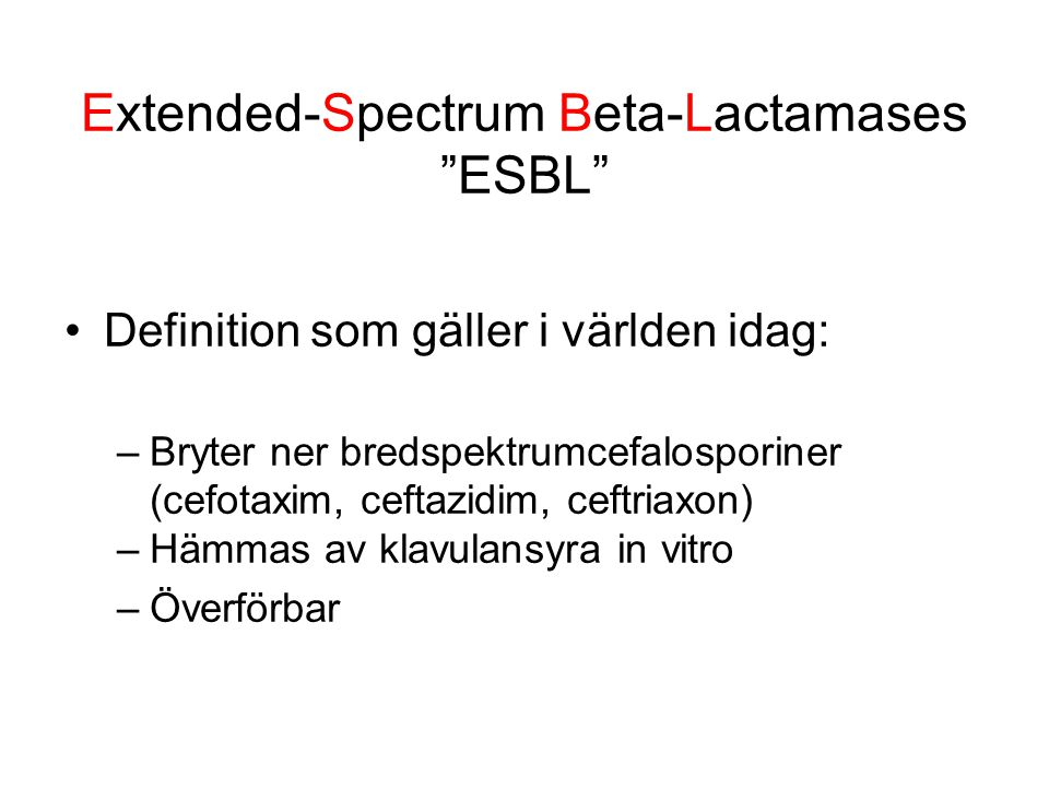 Extended-Spectrum Beta-Lactamases ESBL