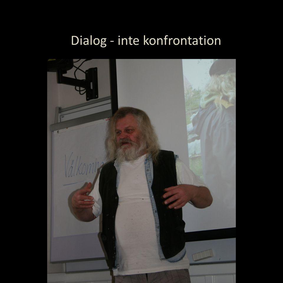 Dialog - inte konfrontation