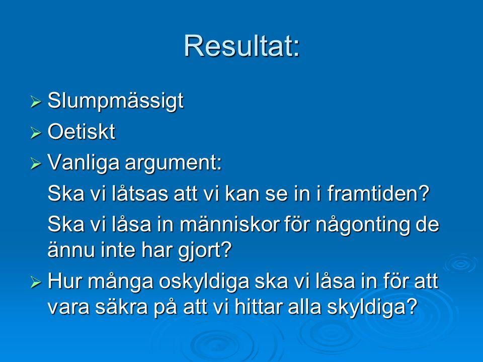 Resultat: Slumpmässigt Oetiskt Vanliga argument: