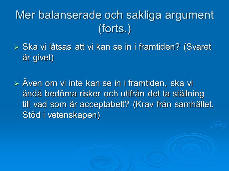 Mer balanserade och sakliga argument (forts.)