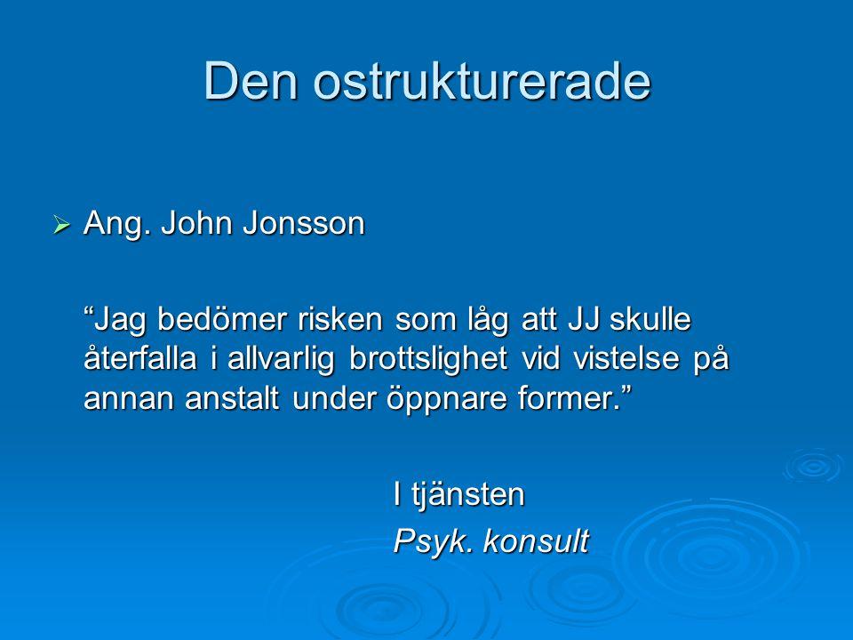 Den ostrukturerade Ang. John Jonsson