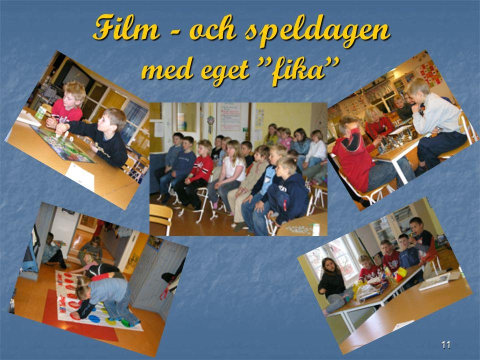 Film - och speldagen med eget fika