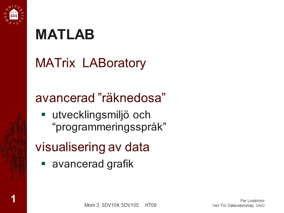 MATLAB MATrix LABoratory avancerad räknedosa visualisering av data