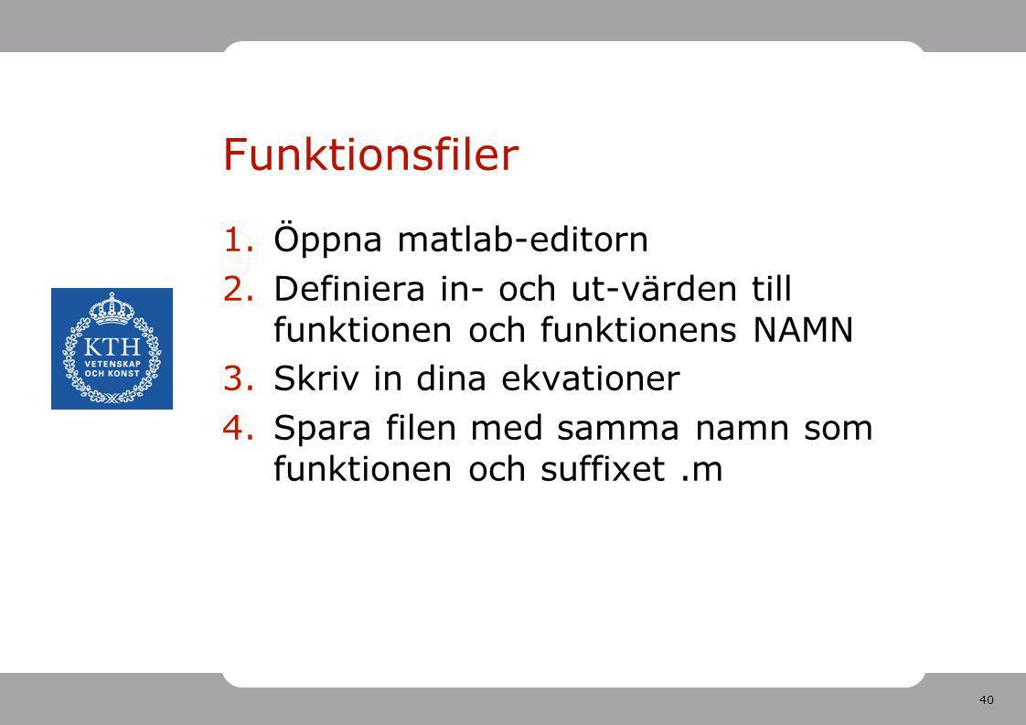 Funktionsfiler Öppna matlab-editorn
