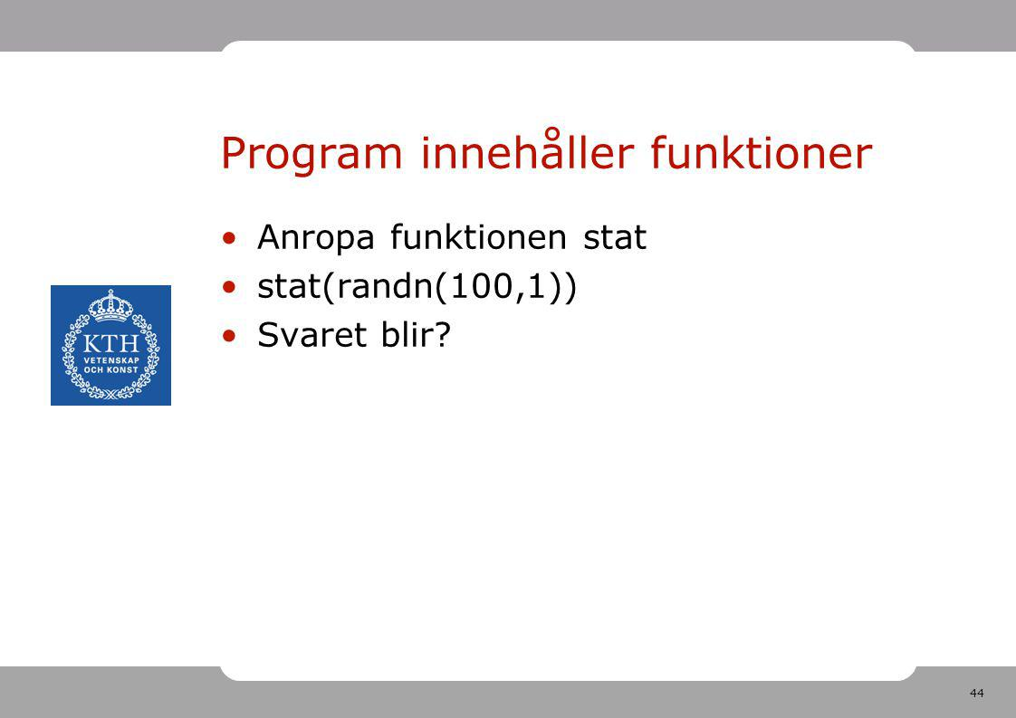Program innehåller funktioner