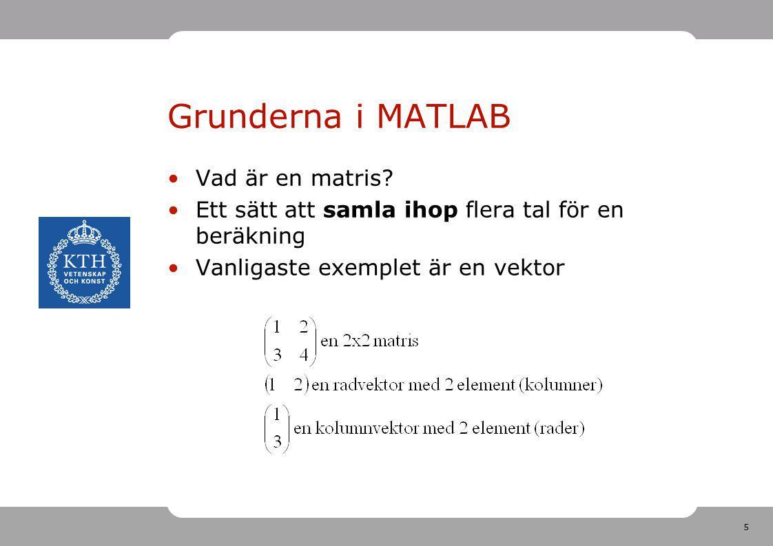Grunderna i MATLAB Vad är en matris