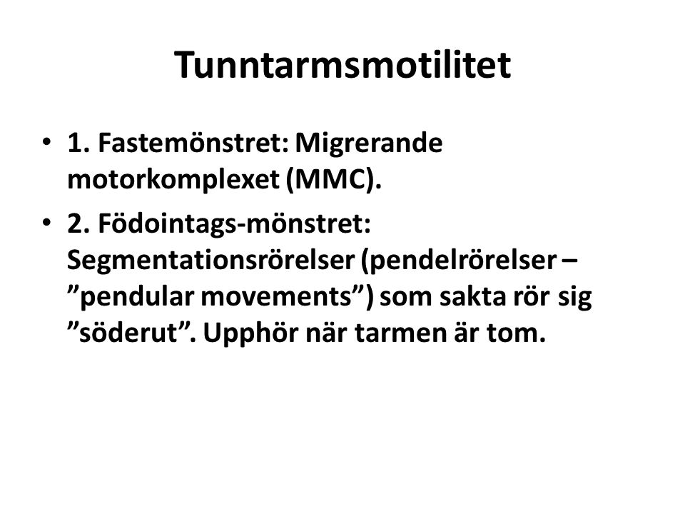 Tunntarmsmotilitet 1. Fastemönstret: Migrerande motorkomplexet (MMC).