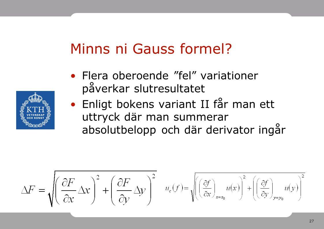 Minns ni Gauss formel Flera oberoende fel variationer påverkar slutresultatet.