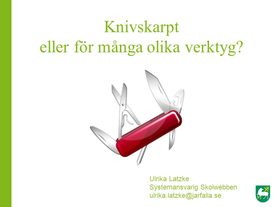 Knivskarpt eller för många olika verktyg