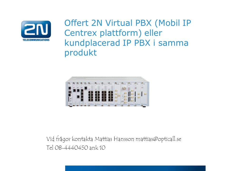 Offert 2N Virtual PBX (Mobil IP Centrex plattform) eller kundplacerad IP PBX i samma produkt