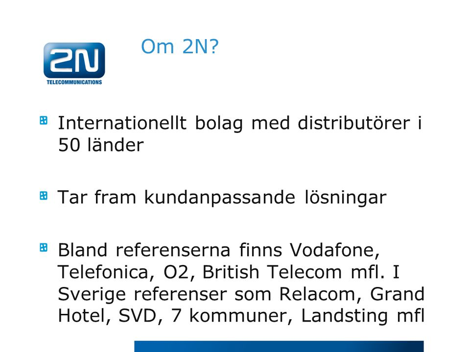 Om 2N Internationellt bolag med distributörer i 50 länder