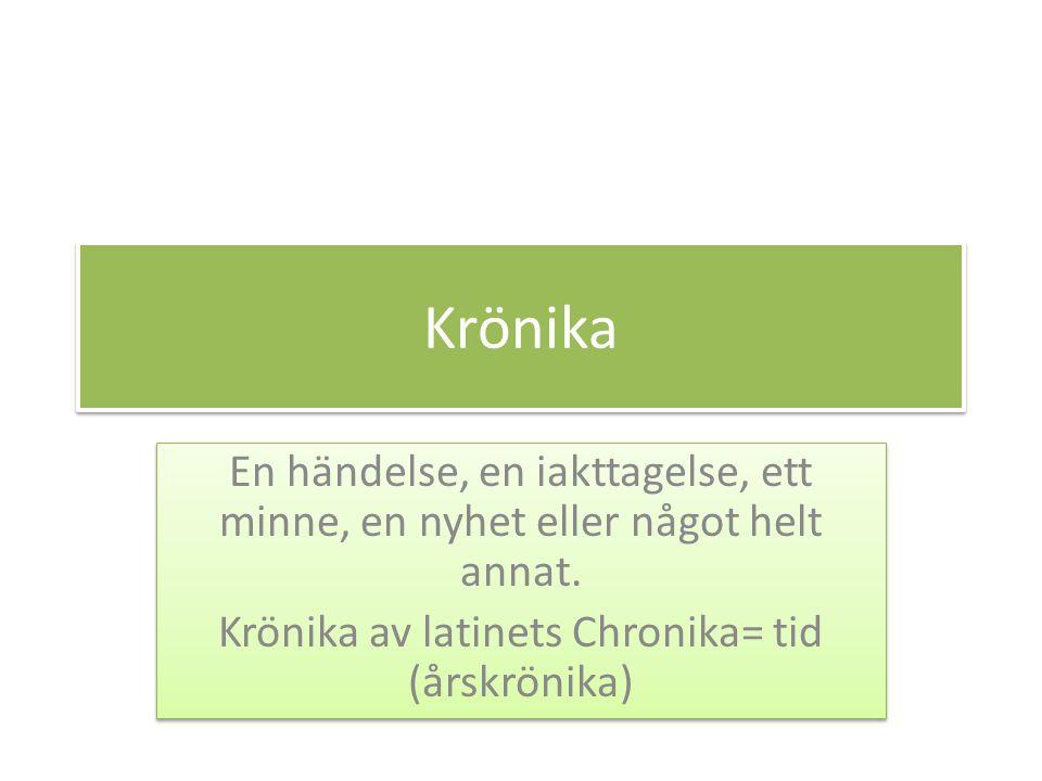 Krönika av latinets Chronika= tid (årskrönika)