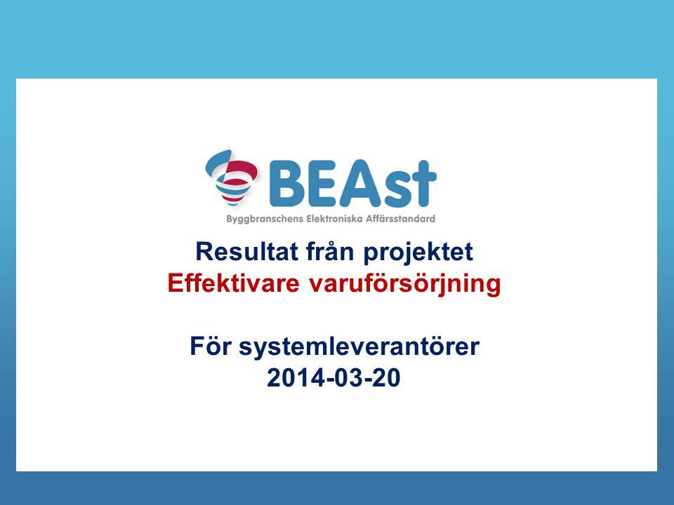 Resultat från projektet Effektivare varuförsörjning För systemleverantörer 2014-03-20