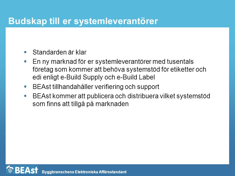 Budskap till er systemleverantörer