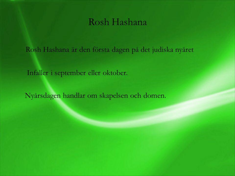 Rosh Hashana är den första dagen på det judiska nyåret