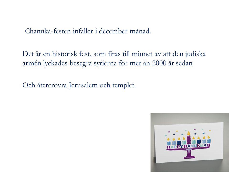Chanuka-festen infaller i december månad.