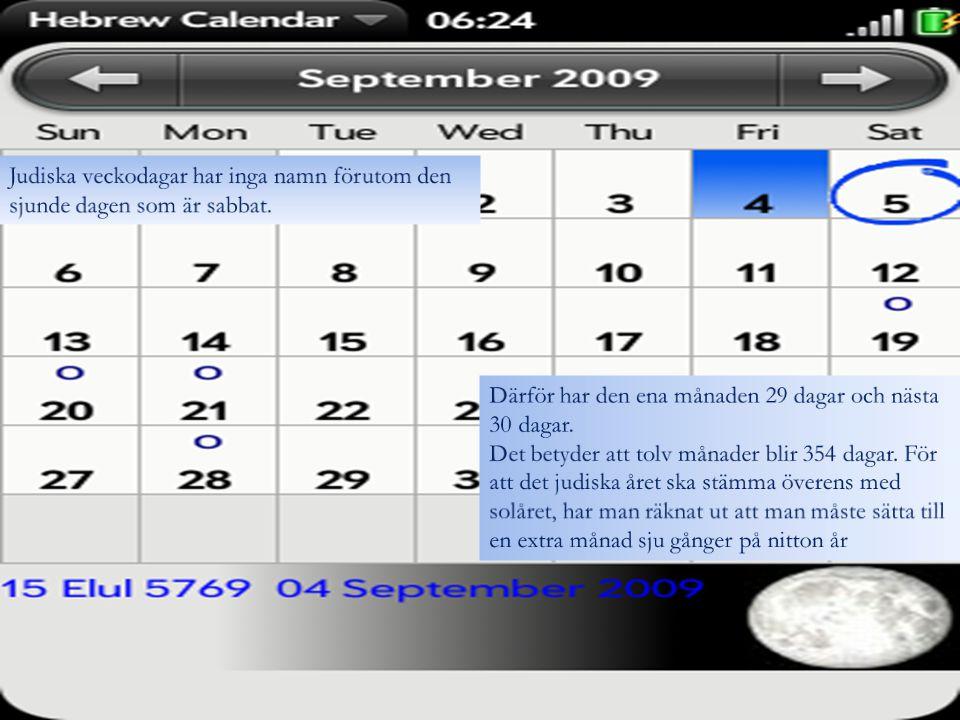 Judiska veckodagar har inga namn förutom den sjunde dagen som är sabbat.