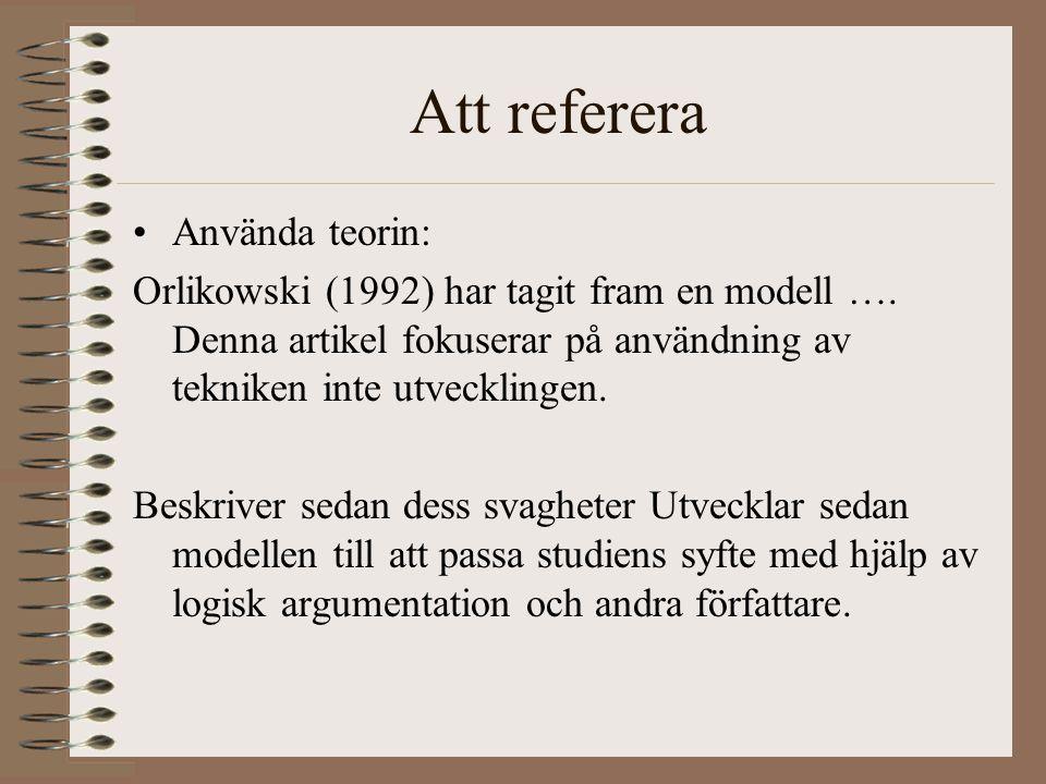 Att referera Använda teorin: