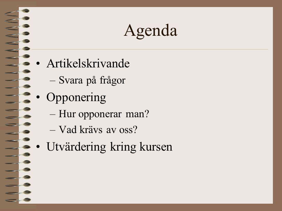 Agenda Artikelskrivande Opponering Utvärdering kring kursen