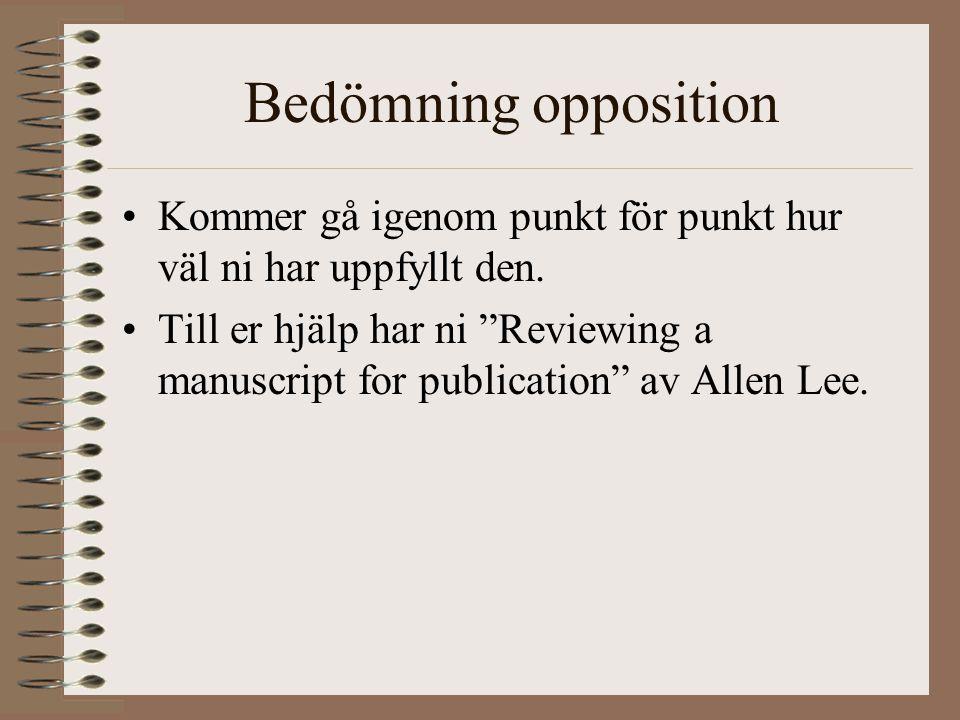 Bedömning opposition Kommer gå igenom punkt för punkt hur väl ni har uppfyllt den.