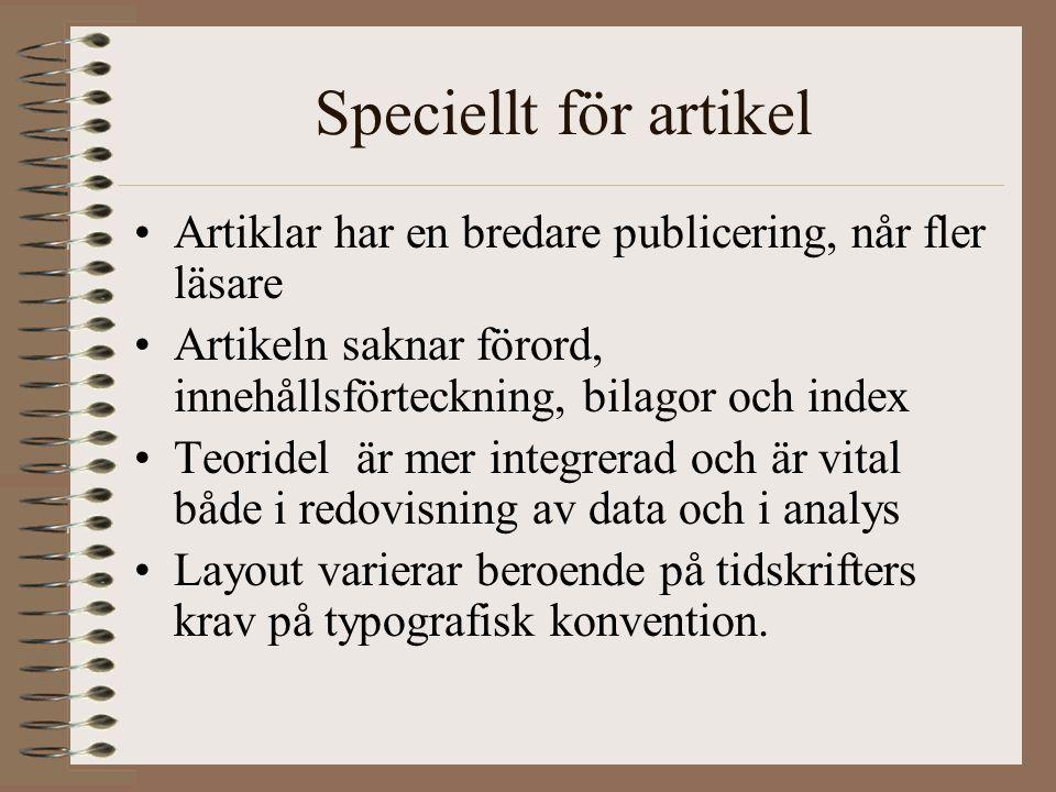 Speciellt för artikel Artiklar har en bredare publicering, når fler läsare. Artikeln saknar förord, innehållsförteckning, bilagor och index.